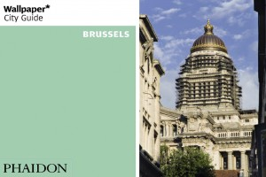 Wallpaper City Guide, Bruxelles - PHAIDON - 2009
